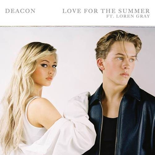"DEACON ""LOVE FOR THE SUMMER"" FT. LOREN GRAY OUT NOW"