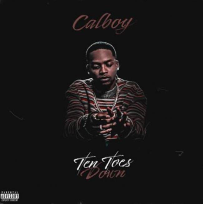 """Calboy x """"Ten Toes Down"""""""
